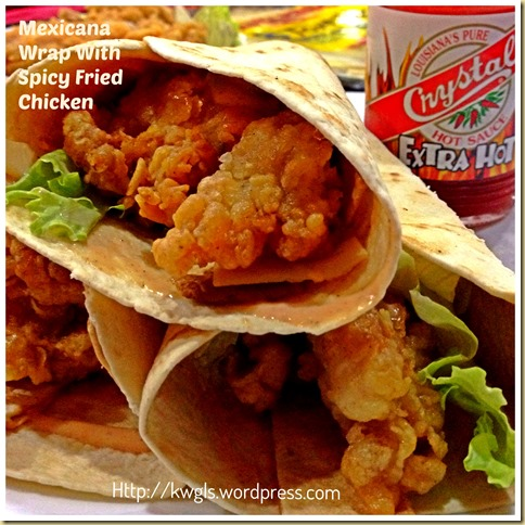 Another Copycat? – Mexicana Wrap With Fried Chicken 42
